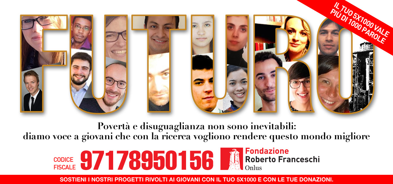 Sostieni la Fondazione Roberto Franceschi Onlus con il tuo 5x1000 e le tue donazioni