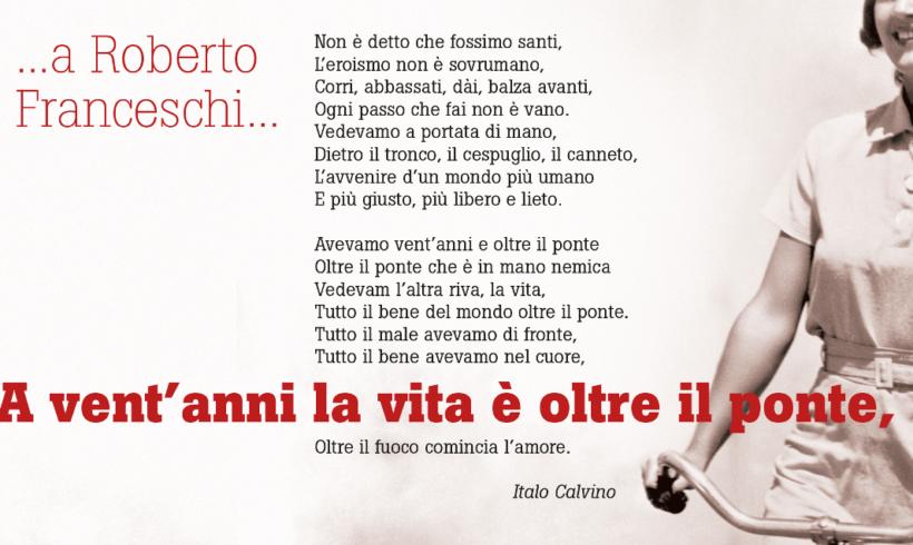 """23 gennaio 2018 – Giornata in ricordo di Roberto Franceschi – """"A vent'anni la vita è oltre il ponte…"""""""