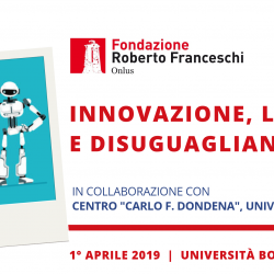 Innovazione, lavoro e disuguaglianze – convegno del Network Roberto Franceschi