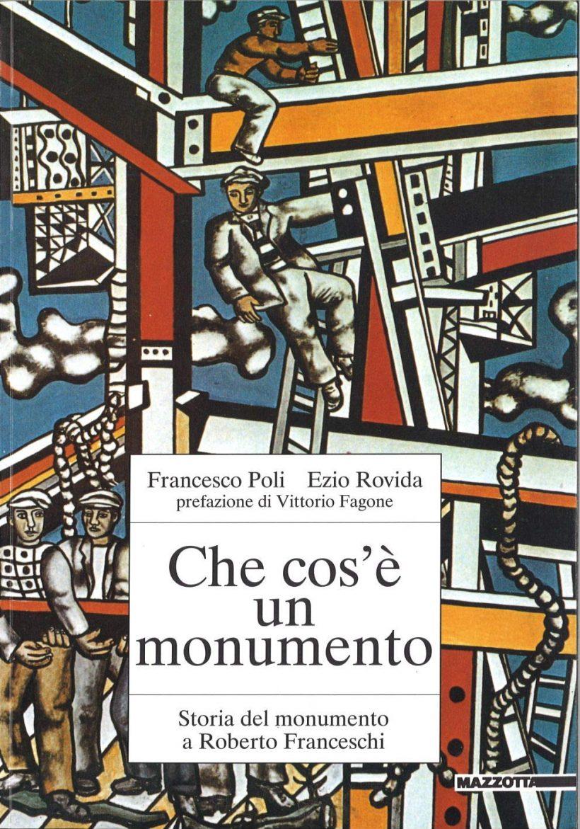 Che cos'è un monumento - Storia del monumento a Roberto Franceschi - copertina del libro di Francesco Poli e Ezio Rovida