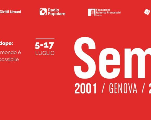 Semi. Genova, 20 anni dopo: un altro mondo è ancora possibile | 5-17 luglio 2021